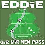Eddie Gib Mir Nen Pass