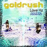 Goldrush Love Hz (Rmxd)