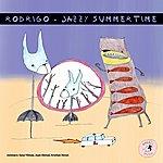 Rodrigo Jazzy Summertime