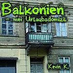 Kevin K Band Balkonien - Mei Urlaubsdomizil