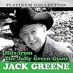 Jack Greene Hits From The Jolly Green Giant: Jack Greene