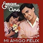 Enrique Mi Amigo Felix