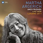 Martha Argerich Martha Argerich And Friends Live At The Lugano Festival 2011