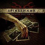 Spineshank Nothing Left For Me - Single