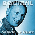 Bourvil Salade De Fruits