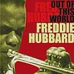 Freddie Hubbard Out Of This World