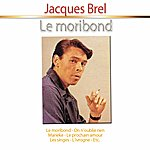 Jacques Brel Le Moribond