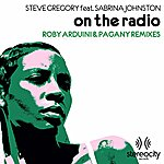 Steve Gregory On The Radio (Feat. Sabrina Johnston) [Roby Arduini & Pagany Remixes]