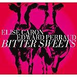 Edward Perraud Bitter Sweets
