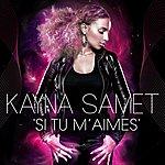 Kayna Samet Si Tu M'aimes