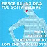 Fierce Ruling Diva You Gotta Believe (Atomic Slyde) (The Blue Edition)