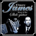 Elmore James Elmore James. King Of The Slide Guitar