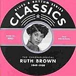Ruth Brown Classics: 1949-1950