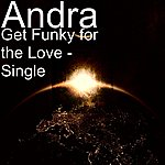 Andra Get Funky For The Love - Single