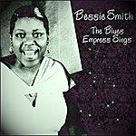 Bessie Smith Bessie Smith The Blues Empress Sings
