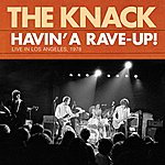 The Knack Havin' A Rave-Up: Live In Los Angeles, 1978