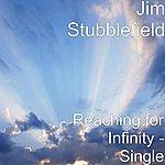 Jim Stubblefield Reaching For Infinity - Single