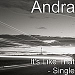 Andra It's Like That - Single