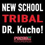 Dr Kucho! New School Tribal
