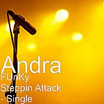 Andra Funky Steppin Attack - Single