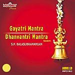 S. P. Balasubramaniam Gayatri / Dhanvantri Mantra (Divine Chants )