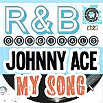 Johnny Ace R&B Originals - My Song