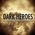 Evolved Dark Heroes - The Hans Zimmer Soundtrack Collection