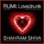 Shahram Shiva Rumi: Lovedrunk (Remastered)