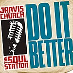 Jarvis Church Do It Better