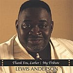 Lewis Anderson Thank You, Luther: My Tribute