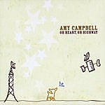 Amy Campbell Oh Heart, Oh Highway, Vol. 1