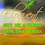 Eloquent Get Me A Drink (Dame Una Bebida)