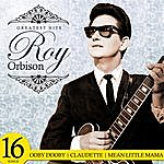 Roy Orbison Greatest Hits. 16 Songs
