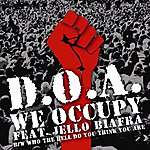 D.O.A. We Occupy/Who The Hell Do You Think You Are