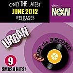 Off The Record June 2012 Urban Smash Hits