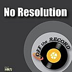 Off The Record No Resolution - Single