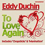 Eddy Duchin To Love Again