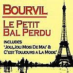 Bourvil Le Petit Bal Perdu