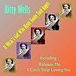 Kitty Wells It Wasn't God Who Made Honky Tonk Angels