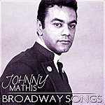Johnny Mathis Johnny Mathis Broadway Songs