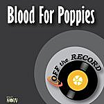 Off The Record Blood For Poppies - Single