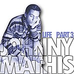 Johnny Mathis Johnny Mathis - Life Part 3
