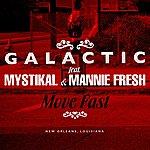 Galactic Move Fast (Feat. Mystikal & Mannie Fresh)
