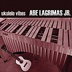 Abe Lagrimas, Jr. Ukulele Vibes