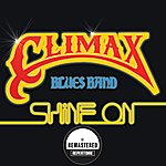 Climax Blues Band Shine On (Remastered)