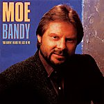 Moe Bandy You Haven't Heard The Last Of Me