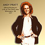 Andy Pratt Official Bootleg #1 - Live At The Other Side 1977