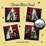 Climax Blues Band Lucky For Some (Remastered)