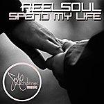 Reel Soul Spend My Life