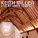 Keith Miller Live At Unity Chapel